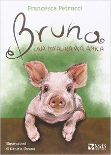 Bruna. Una maialina per amica